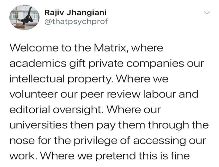 A tweet expressing that academics provide articles, review, and editing to journals for free, but then have to pay a lot of money to access those journals